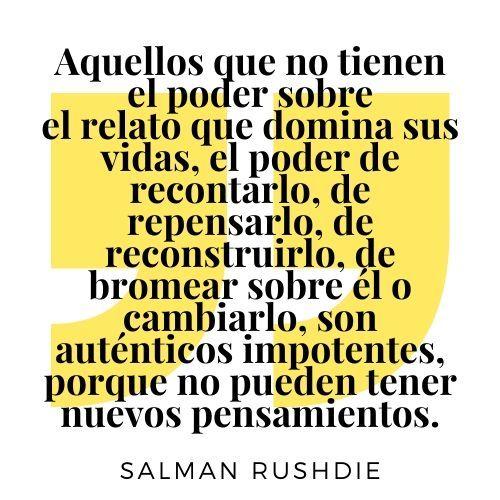 imagen con una Frase del escritor Salman Rushdie sobre el poder del relato personal